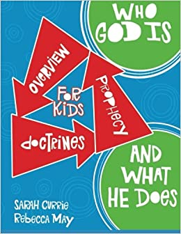 Who God is and What He Does: Bible Overview, Doctrines & Prophecy for Kids ebook