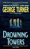 Drowning Towers (038078601X) by Turner, George