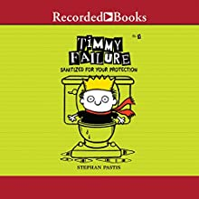 Timmy Failure: Sanitized for Your Protection (       UNABRIDGED) by Stephan Pastis Narrated by Jared Goldsmith