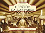 Historic Dallas Parks (Postcards of America) (Postcards of America (Looseleaf))