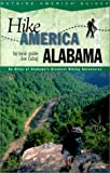 Hike Alabama: An Atlas of Alabamas Greateast Hiking Adventures (Hike America Series)