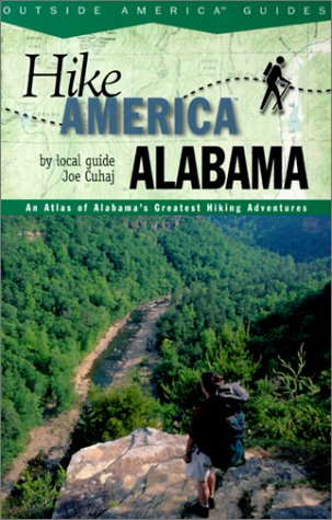 Hike Alabama: An Atlas of Alabama's Greateast Hiking Adventures (Hike America Series)