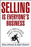 Selling is Everyone's Business: What it Takes to Create a Great Salesperson (0471776734) by Steve  Johnson