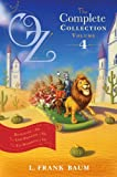 L. Frank Baum Oz, the Complete Collection, Volume 4: Rinkitink in Oz; The Lost Princess of Oz; The Tin Woodman of Oz