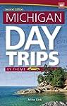 Michigan Day Trips by Theme (Day Trip...