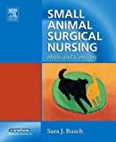 Small Animal Surgical Nursing: Skills and Concepts