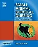 Small Animal Surgical Nursing: Skills and Concepts, 1e