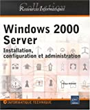 Windows 2000 server - installation, configuration, administration