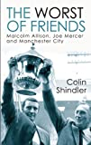 The Worst of Friends: The Betrayal of Joe Mercer