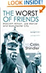 The Worst of Friends: The Betrayal of...
