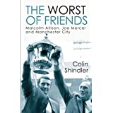 The Worst of Friends: The Betrayal of Joe Mercerby Colin Shindler