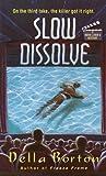 Slow Dissolve