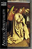 Steven Chase Angelic Spirituality (CWS): Medieval Perspectives on the Ways of Angels: Medieval Perspectives on the Way of Angels (Classics of Western Spirituality Series)