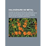 Halog Nure de M Tal: Chlorure de Sodium, Halophile, Sel Alimentaire, Saumure, Salage, Marais Salants de Gu Rande...