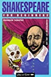 Shakespeare for Beginners (Writers and Readers Beginners Documentary Comic Book) (0863162282) by Toropov, Brandon