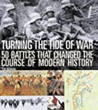 Turning the Tide of War: 50 Battles That Changed the Course of Modern History (0600603180) by Newark, Timothy
