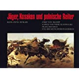Jager, Kosaken und polnische Reiter: Josef von Brandt, Alfred von Wierusz-Kowalski, Franz Roubaud und der Munchner...