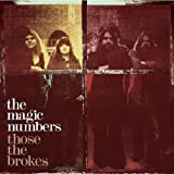The Magic Numbers Those the Brokes [Special Edition Digipak]