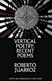 Vertical Poetry: Recent Poems (1877727083) by Roberto Juarroz