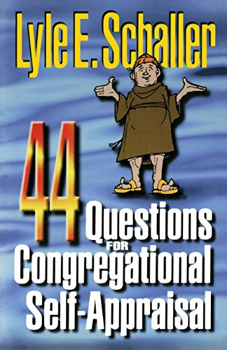 44 Questions for Congregational Self-Appraisal, Schaller, Lyle E.