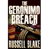 The Geronimo Breach (Action / Conspiracy Thriller) ~ Russell Blake