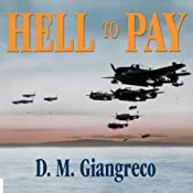 Hell to Pay: Operation Downfall and the Invasion of Japan, 1945-1947 | [D. M. Giangreco]