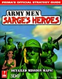 img - for Army Men Sarge's Heroes: Prima's Official Strategy Guide Paperback - October 20, 1999 book / textbook / text book