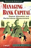 Managing Bank Capital:Capital Allocation and Performance...