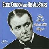 echange, troc Eddie Condon & His All Stars - Jazz As It Should Be Played