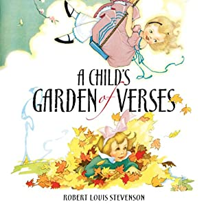 A Child's Garden of Verses | [Robert Louis Stevenson]