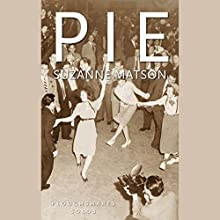Pie (       UNABRIDGED) by Suzanne Matson Narrated by Jessica Almasy