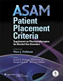 img - for ASAM Patient Placement Criteria: Supplement on Pharmacotherapies for Alcohol Use Disorders book / textbook / text book