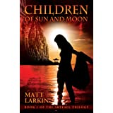 Children of Sun and Moon (Skyfall Trilogy) ~ Matt Larkin
