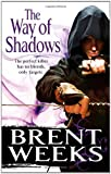 Brent Weeks The Way Of Shadows: Book 1 of the Night Angel: Night Angel Trilogy Book 1