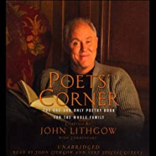The Poets' Corner: The One-and-Only Poetry Book for the Whole Family Audiobook by John Lithgow Narrated by Morgan Freeman, Susan Sarandon, Helen Mirren, Glenn Close, Gary Sinese, John Lithgow