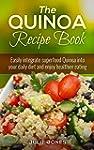 The Quinoa Recipe Book: Easily Integr...