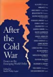 img - for After the Cold War: Essays on the Emerging World Order book / textbook / text book