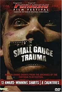 Small Gauge Trauma: Fantasia Film Festival