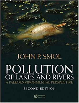 Pollution of Lakes and Rivers: A Paleoenvironmental Perspective written by John P. Smol