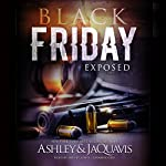 Black Friday: Exposed |  JaQuavis, Buck 50 Productions - producer, Ashley