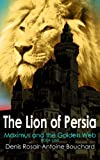 The Lion of Persia (Maximus and the Golden Web)