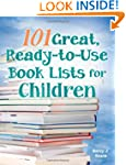 101 Great, Ready-to-Use Book Lists fo...