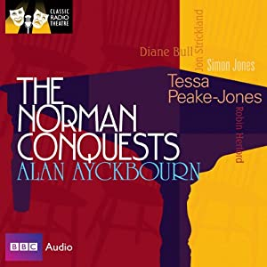 Classic Radio Theatre: The Norman Conquests (Dramatised) | [Alan Ayckbourn]