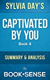 Captivated By You: by Sylvia Day (Book 4) | Summary & Analysis