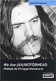 echange, troc Jean-Pierre Sabouret, Préface de Philippe Manoeuvre - MOTORHEAD We Are (All) Motörhead