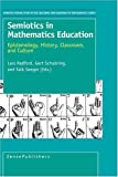 Semiotics in Mathematics Education (Semiotic Perspectives in the Teaching and Learning of Mathematics)