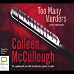 Too Many Murders: A Carmine Delmonico Novel (       UNABRIDGED) by Colleen McCullough Narrated by Bill Ten Eyck