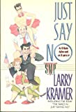 Just Say No: A Play About a Farce (Stonewall Inn Editions) (0312054521) by Kramer, Larry