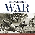 My Father's War: Fighting with the Buffalo Soldiers in World War II (       UNABRIDGED) by Carolyn Ross Johnston Narrated by Lillian Rathbun