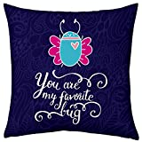Valentine Gifts for Boyfriend Girlfriend Love Printed Cushion 12X12 Filled Pillow Blue My Favourite Bug Gift for Him Her Fiance Spouse Birthday Anniversary Everyday Gift